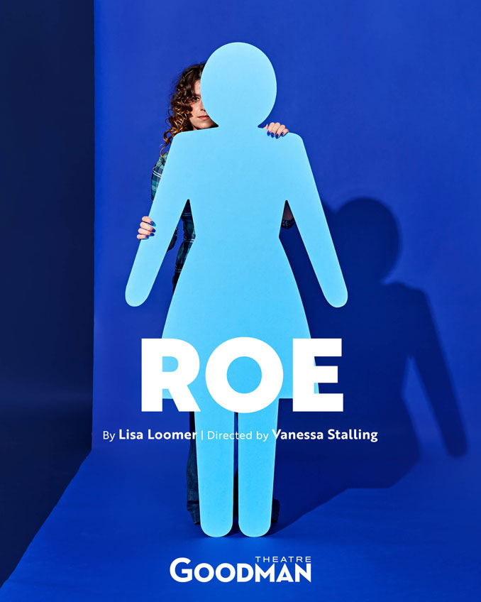 """Постер к спектаклю """"Roe"""". Фото - Goodman Theatre"""