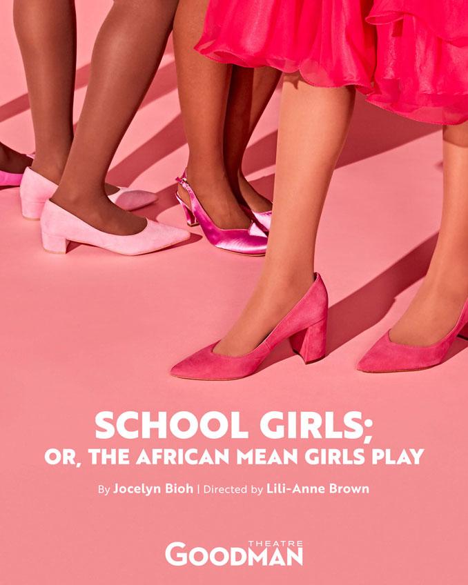 "Постер к спектаклю ""School Girls; Or, the African Mean Girls"". Фото - Goodman Theatre"